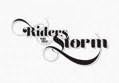 Typcut » Riders On The Storm #typecut #typography