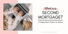 What is a Second Mortgage? 5 Important Facts to Know