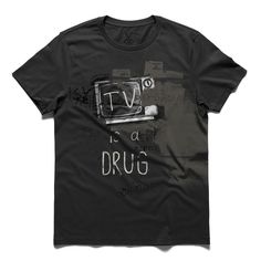 #tv is a drug #gray #tee #tshirt #television #drug #typo #graffiti #media #wall