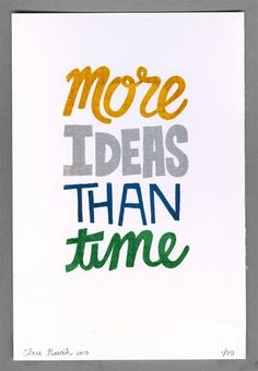 Print Brigade — More Ideas Than Time #more #ideas #than #time