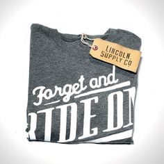 Lincoln Supply Co. - Forget and Ride On #gray #shirt