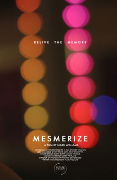 teaser poster for MESMERIZE the movie. #mark #nick #movie #williams #mesmerize #spanos #pittsburgh #poster
