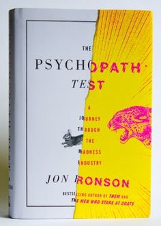 Matt Dorfman's News + Sketches + Accidents » The Psychopath Test by Jon Ronson – Riverhead #bunny #dorfman #psychopath #jungle #matt #book #covers #the #cat #test