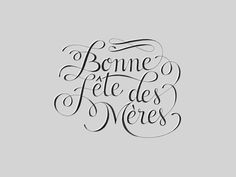 Typeverything.com - Fete des Meres by Claire... - Typeverything #lettering