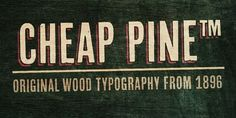 Cheap Pine™ - Webfont & Desktop font « MyFonts #type #vintage