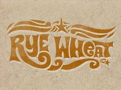 Dribbble - Rye Wheat by Kendrick Kidd #type #lettering