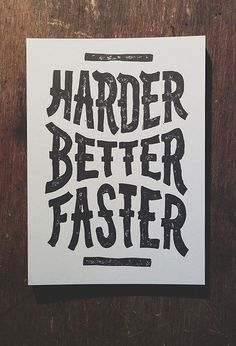 Harder Better Faster #faster #harder #poster #better #typography