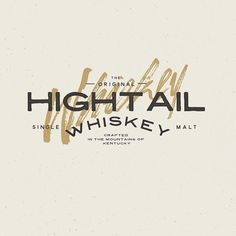 Hightail Whiskey by Peter Bacallao #lettering #design #typography