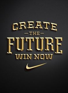 Nike - Create The Future Pitch #metcalf #create #jordan #the #nike #gold #future #typography