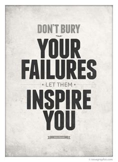 Don't bury your failures let theme inspire you. #print #design #neuegraphic #poster #typography