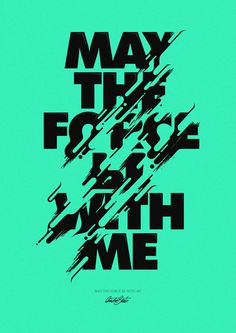 May the Force, by André Beato #graphic design #design #typography #creative #poster #star wars #inspiration #teal #force