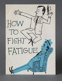 How to fight Fatigue circa 1955 #modern #typography #design #color #two #mid #ilustration #century #ephemera