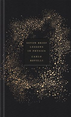design-- Seven Brief Lessons on Physics by Carlo Rovelli