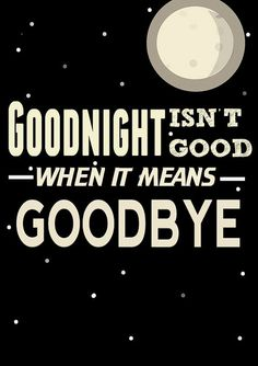 photo #quote #typography #goodbye #night #poster #moon