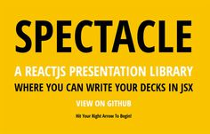 Spectacle : ReactJS based Presentation Library