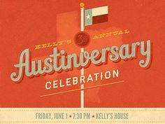 Dribbble - 3rd Annual Austinversary by Jacob Etter #invitation #print #promotional #orange #texas #typography