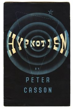 H Y P N O T I S M | Flickr - Photo Sharing! #hypnotism #design #graphic #books #casson #cover #peter #archive