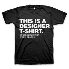 This is a designer t-shirt #fashion #type #helvetica