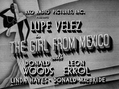 The Girl from Mexico (1939) Title Card #movie #lettering #title #card #vintage #type