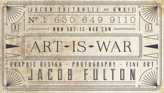 Jacob Fulton Business Card - Art Is War #chicago #business #card #print #design #jacob #war #is #photography #fulton #vintage #art #typography