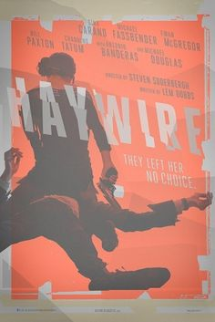 Exclusive: Steven Soderbergh's 'Haywire' Teaser Poster Debuts & We Talk To Designer Neil Kellerhouse > The Playlist