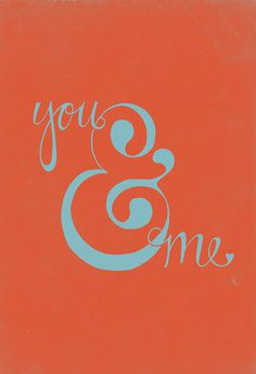 you & me: Valentines Day Love. #ampersand #lettering #hand #typography