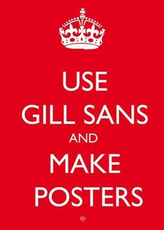 FFFFOUND! | Use Gill Sans and make posters | Flickr : partage de photos ! #gill #sans #posters