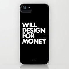"""WILL DESIGN FOR MONEY"" Black iPhone Case"