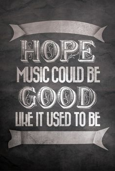 Music nowadays ... by ~yugivn #tipografa #quotes #vintage #typography