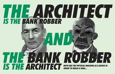 Mehruss Jon Ahi : Waiting For Architecture #robber #bank #architect