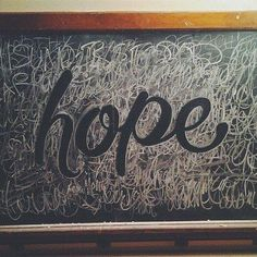 Hope – Chalk Typography #inspiration #art #chalk #typography