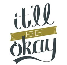 Typeverything.com - It'll Be Okay by Cash Cow aka... - Typeverything #typography #vector