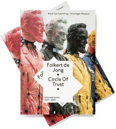 Circle Of Trust, Folkert de Jong : Studio Laucke Siebein #layout #book #cover