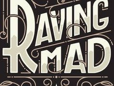 Dribbble - Ravingmad by Chris DeLorenzo #type