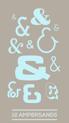 12 Ampersands #fonts #prints #poster #art #type #layout #typography