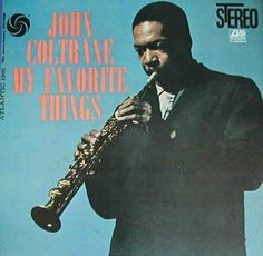 Resultados de la Búsqueda de imágenes de Google de http://sperezm.files.wordpress.com/2011/05/john_coltrane_ _my_favorite_things.jpg #album #record #cover #vinyl #art
