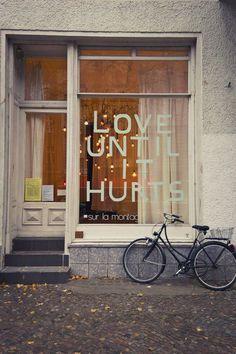 Love Until it Hurts.