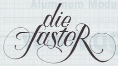 DIE_FASTER_1.jpeg (1477×838) #lettering #typography