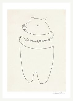 Love Yourself – ilovedoodle #bear #illustration #love #poster