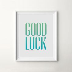 Modern Printable Art, Good Luck. by I Love Printable™ #printable #quote #motivation #print #design #poster #art #iloveprintable #typography