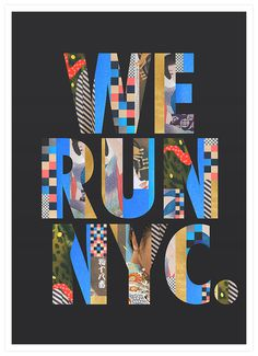 We Run NYC, Takeshi One #typography #collage