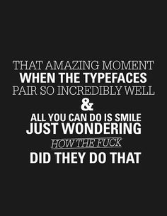 That amazing moment… #quote #print #design #graphic #black #typefaces #poster #layout #pairing #typography