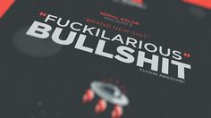 Fuckilarious Bullshit on Behance #designer #quote #design #bullshit #mars #kolor #client #serial #artist #fun #planet #fayz #typography