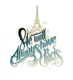 We will Always have Paris by ~suqer on deviantART #typo