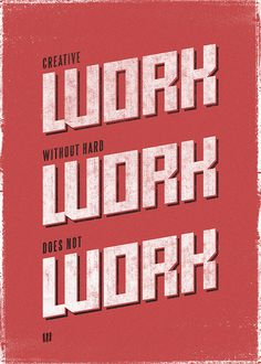 Good work, without hard work, does not work.Vote on Threadless #type