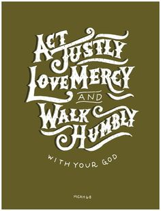 Micah 6:8 // print by Leslie Hill for the Fifty Two Verses Project #lettering #verse #humbly #mercy #print #design #graphic #illustration #poster #bible #type #love #typography