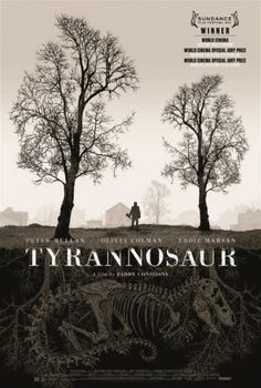 Tyrannosaur Poster - Internet Movie Poster Awards Gallery #city #all #posters #movies #tyrannosaur