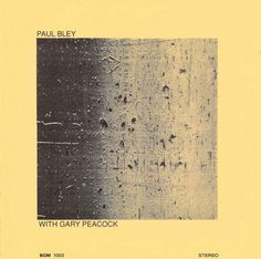 Images for Paul Bley With Gary Peacock - Paul Bley With Gary Peacock #album #yellow #minimalism #cover #ecm #helvetica #records