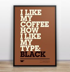 garyndesign_typejokes4 #quote #design #poster #coffee #type #framed