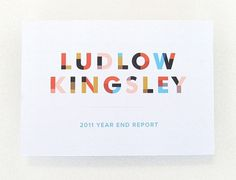 Ludlow Kingsley | Work | LK Year End Report #branding #typography